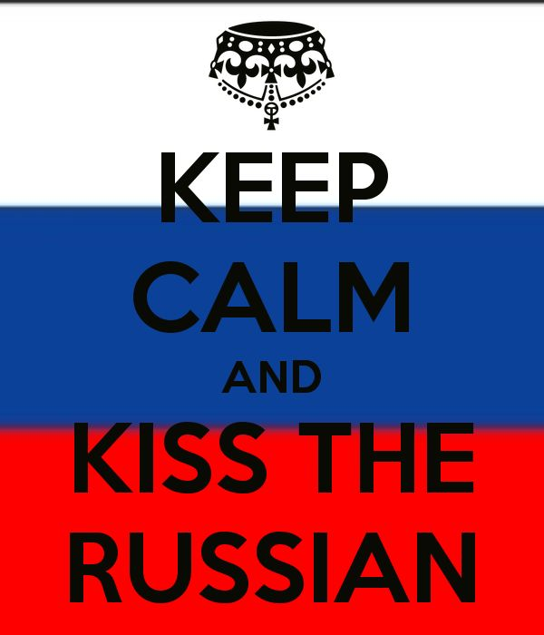 Keep Calm and Kiss the Russian!
