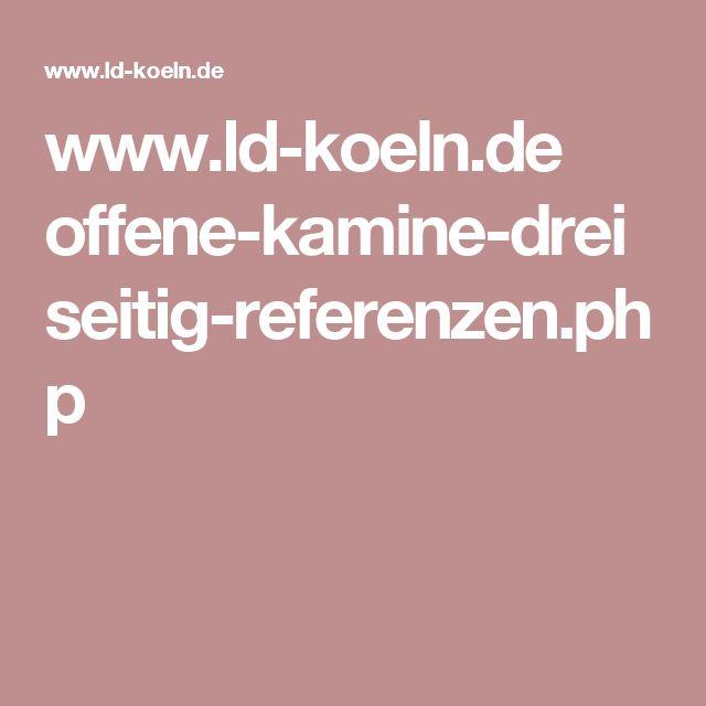 www.ld-koeln.de offene-kamine-dreiseitig-referenzen.php