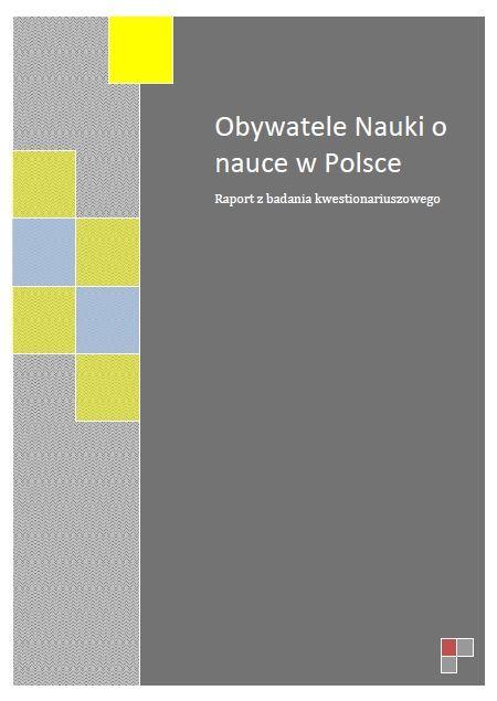http://obywatelenauki.pl/wp-content/uploads/2014/04/Badanie_raprt_Obywatele-Nauki-o-nauce-w-Polsce.pdf