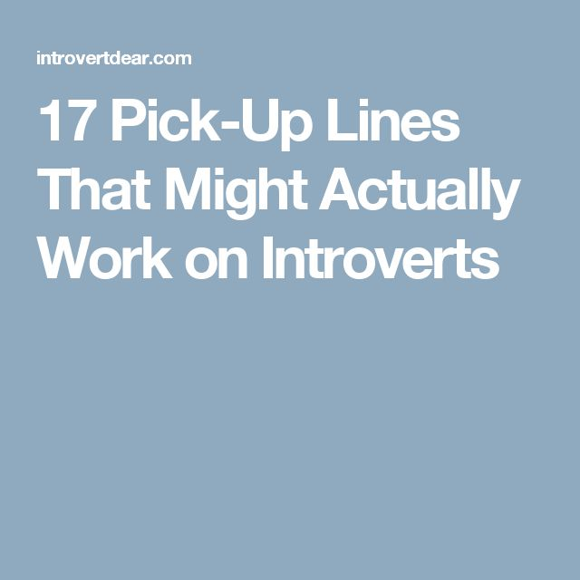 17 Pick-Up Lines That Might Actually Work on Introverts