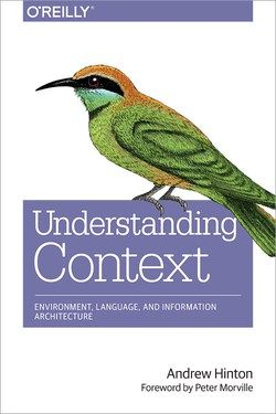 I read Andrew Hinton's introduction to context early in the year, and it set me on a year-long exploration of information architecture and experience design.
