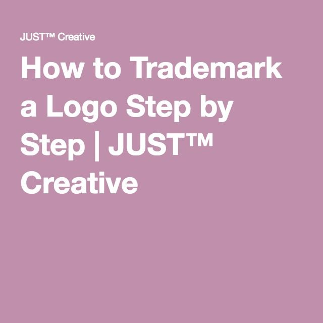 How to Trademark a Logo Step by Step | JUST™ Creative