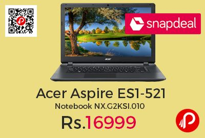 Snapdeal Trending Deal is offering 21% off on Acer Aspire ES1-521 Notebook NX.G2KSI.010 at Rs.16999 Only. AMD APU A4 6210 1.8 GHz, cache 2MB, 4 GB RAM, 1 TB HDD, 39.62 cm (15.6) Screen, Linux OS, 1366 x 768 Pixels resolution Acer CineCrystal HD LED-backlit TFT LCD, 1 Year Acer Carry-In Warranty.   http://www.paisebachaoindia.com/acer-aspire-es1-521-notebook-nx-g2ksi-010-at-rs-16999-only-snapdeal/