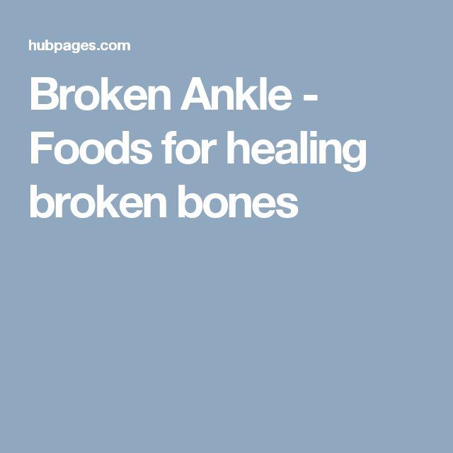 Broken Ankle - Foods for healing broken bones