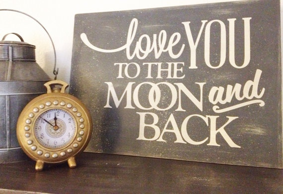 Love You To The Moon And Back Sign, would be fun to make