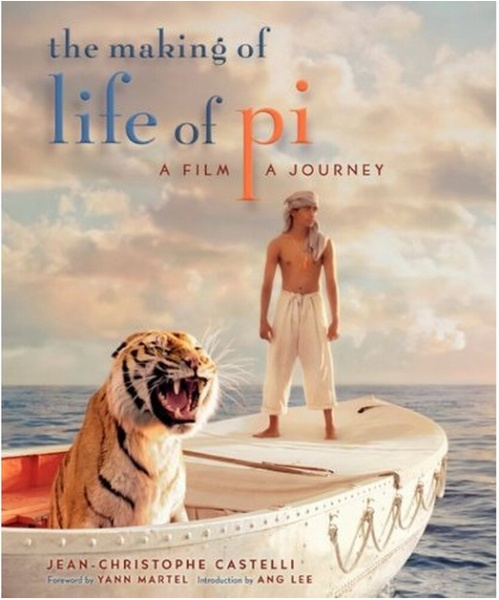 Jean-Christophe Castelli  The Making of Life of Pi: A Film, a Journey