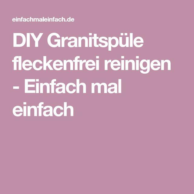 DIY Granitspüle fleckenfrei reinigen - Einfach mal einfach
