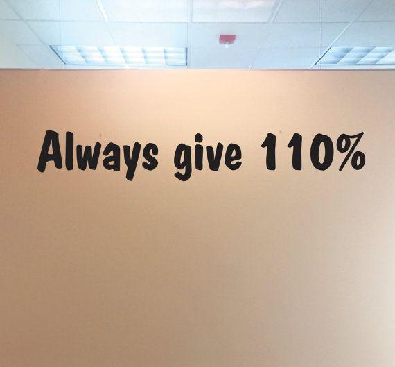 Classroom decor always give 110 percent classroom wall decal