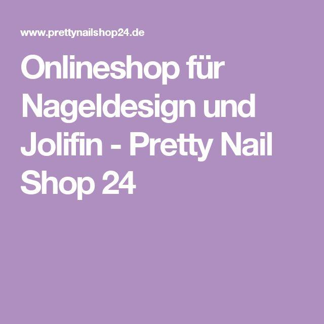 Onlineshop für Nageldesign und Jolifin - Pretty Nail Shop 24