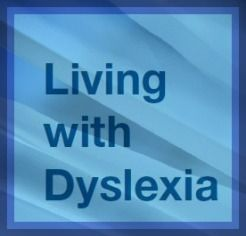 Living With Dyslexia...It's OK To Be Different.