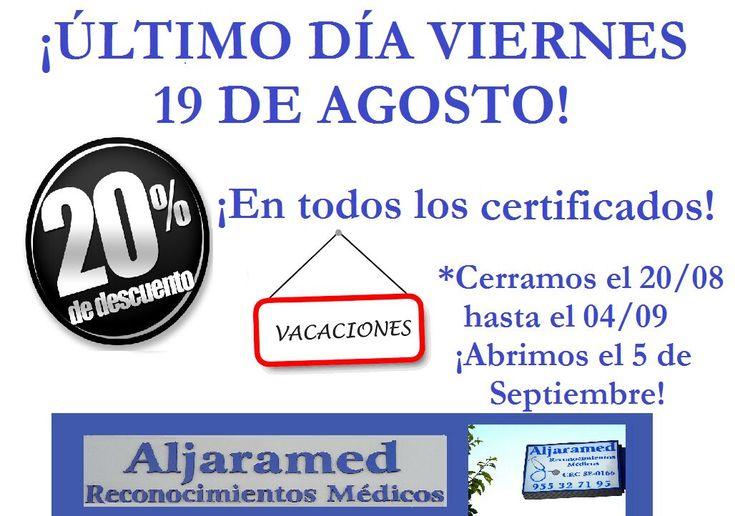 https://www.facebook.com/aljaramed.reconocimientosmedicos/photos/a.200104570124001.50089.196045177196607/821358494665269 ¡Aprovecha nuestro 20% de descuento, en todos los certificados! Volvemos el 5 de sep.  ALJARAMED facebook.com/aljaramed.reconocimientosmedicos Av. Constitución, 16, A, Bollullos de la Mitación, Sevilla Tfno. 955 327 195 www.aljaramedreconocimientosmedicos.es/  Promocionado por Globalum. Marketing en Redes Sociales facebook.com/globalumspain