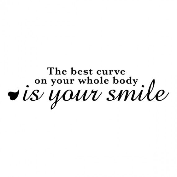The Best Curve on your body is your Smile