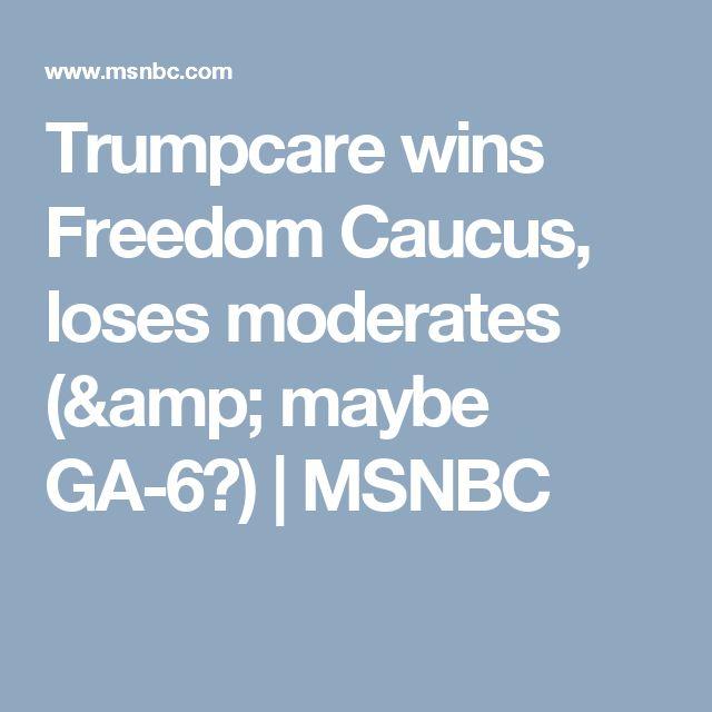 Trumpcare wins Freedom Caucus, loses moderates (& maybe GA-6?) | MSNBC