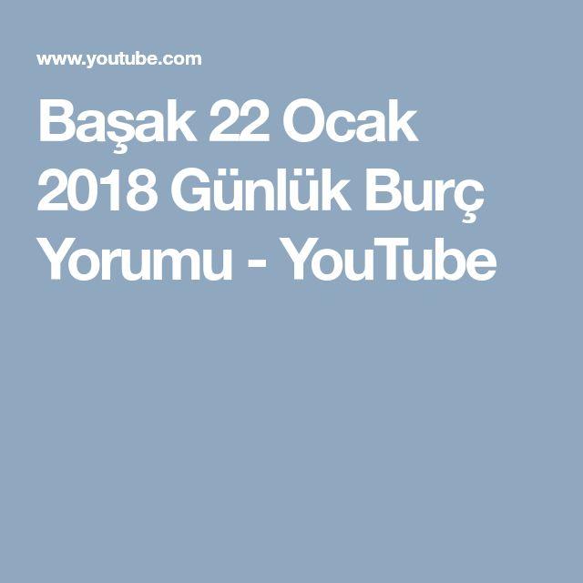 Başak 22 Ocak 2018 Günlük Burç Yorumu - YouTube