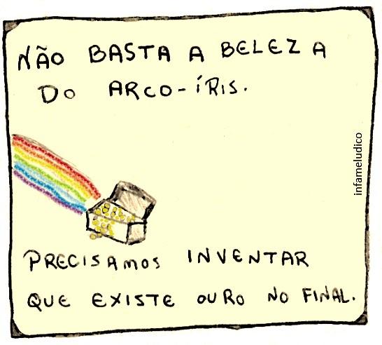 Não basta a beleza do arco-iris.