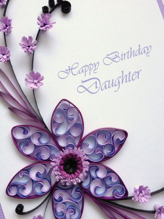 Paper Quilling Happy Birthday Daughter Card Quilled By