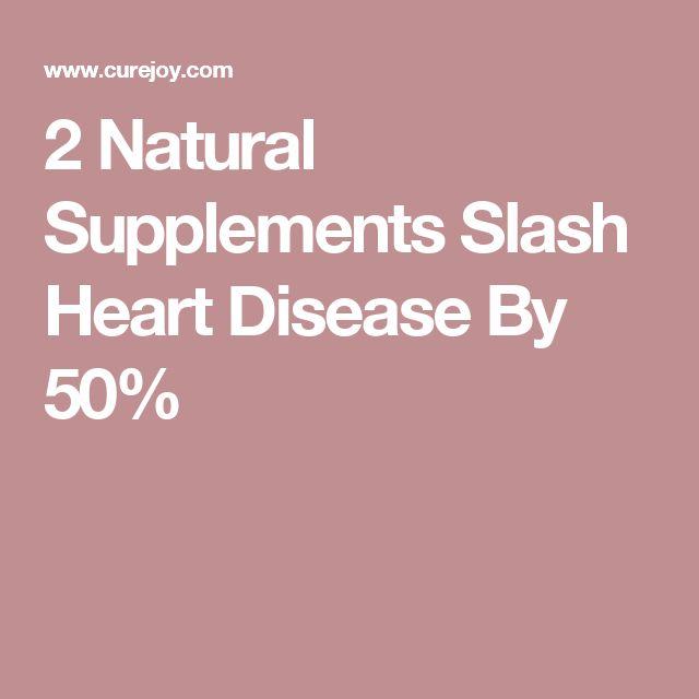 2 Natural Supplements Slash Heart Disease By 50%