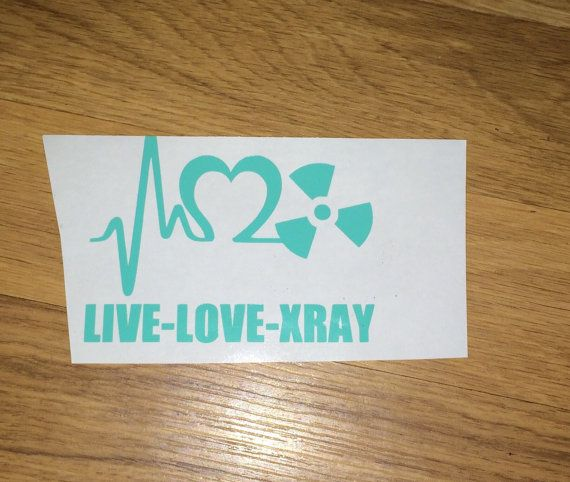 Live love xray Xray tech Radiology decal by iSAAWit on Etsy