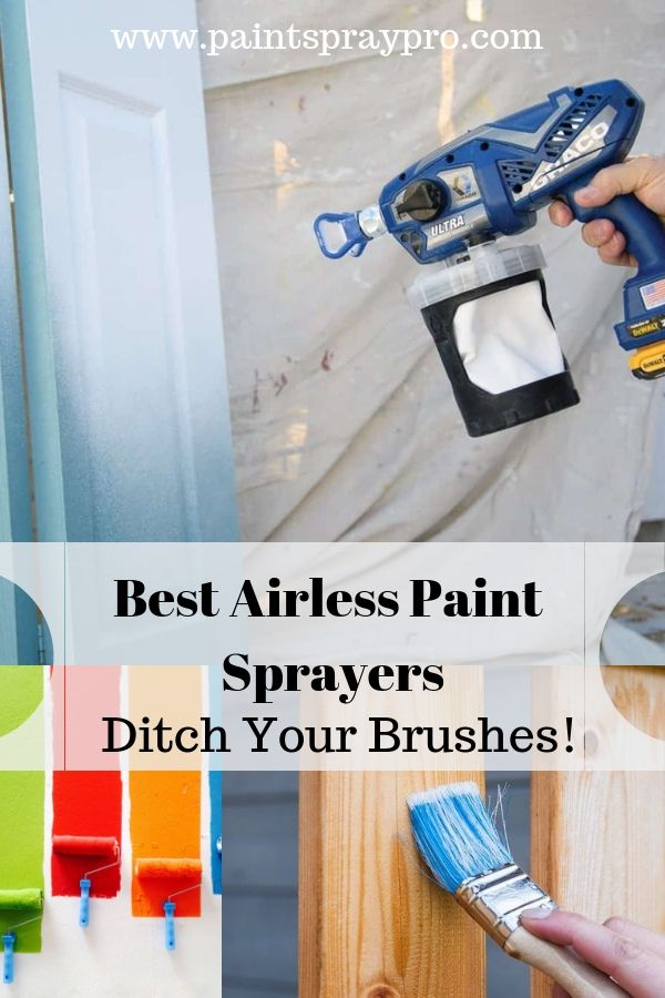 The Best Airless Paint Sprayer Will Help You Get Your Furniture Diy And Kitchen Renos Done Fast Easy Spray Painting Isn T Just For Pros