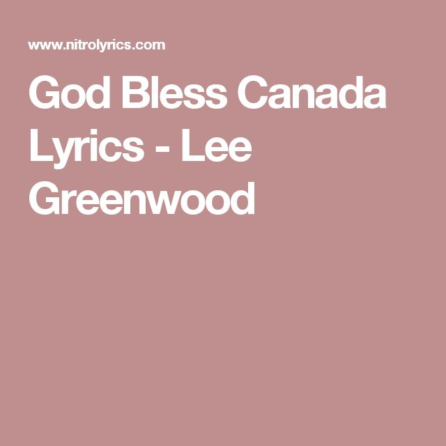 God Bless Canada Lyrics - Lee Greenwood