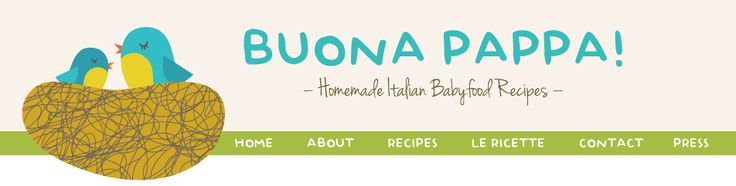 Le Ricette in Italiano | Buona Pappa. Homemade Italian Baby Food Recipes, sah-weet!