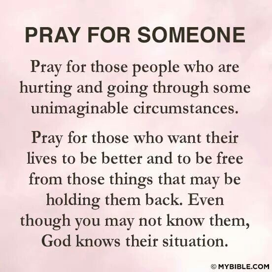 Pray for all people who are homeless, sick, out of work, any bad situation.  God answers prayers.