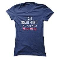 Tee with Quote - I See Naked People Funny Nurse Shirt