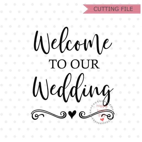 37+ Welcome To Our Wedding Sign Svg File Cutting File DXF