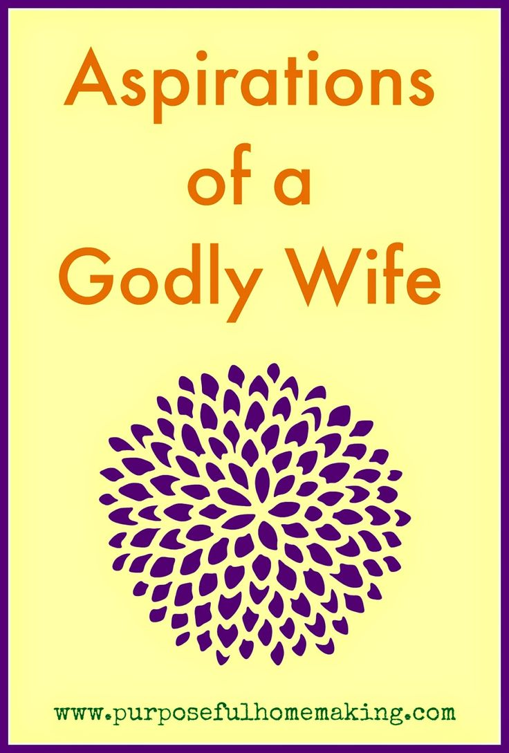 Purposeful Homemaking: Aspirations of a Godly Wife