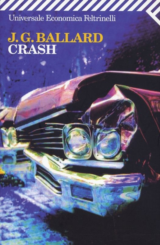 best crash images j g ballard book covers and  publisher feltrinelli milan from the essay the covers of j ballard s crash an update