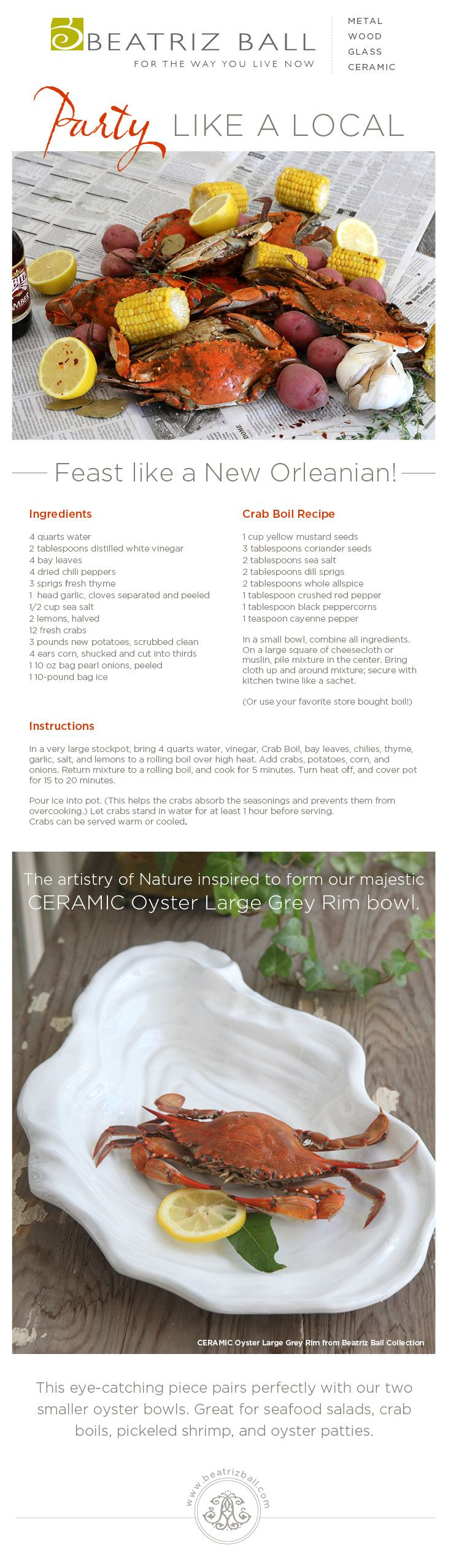 "Plan a spring/summer crab boil New Orleans style with seafood Gulf, lake and bayous surrounding New Orleans.  Add some crabs, crawfish, vegetables, lots of crab boil and you and your friends are ready to ""party like a local""!   Serve it all up on Beatriz Ball CERAMIC Oyster Bowl and it looks just as good as it tastes!"