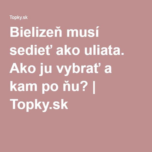 Bielizeň musí sedieť ako uliata. Ako ju vybrať a kam po ňu? | Topky.sk