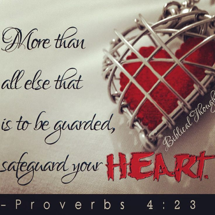 ~Proverbs 4:23 ~For our own good.