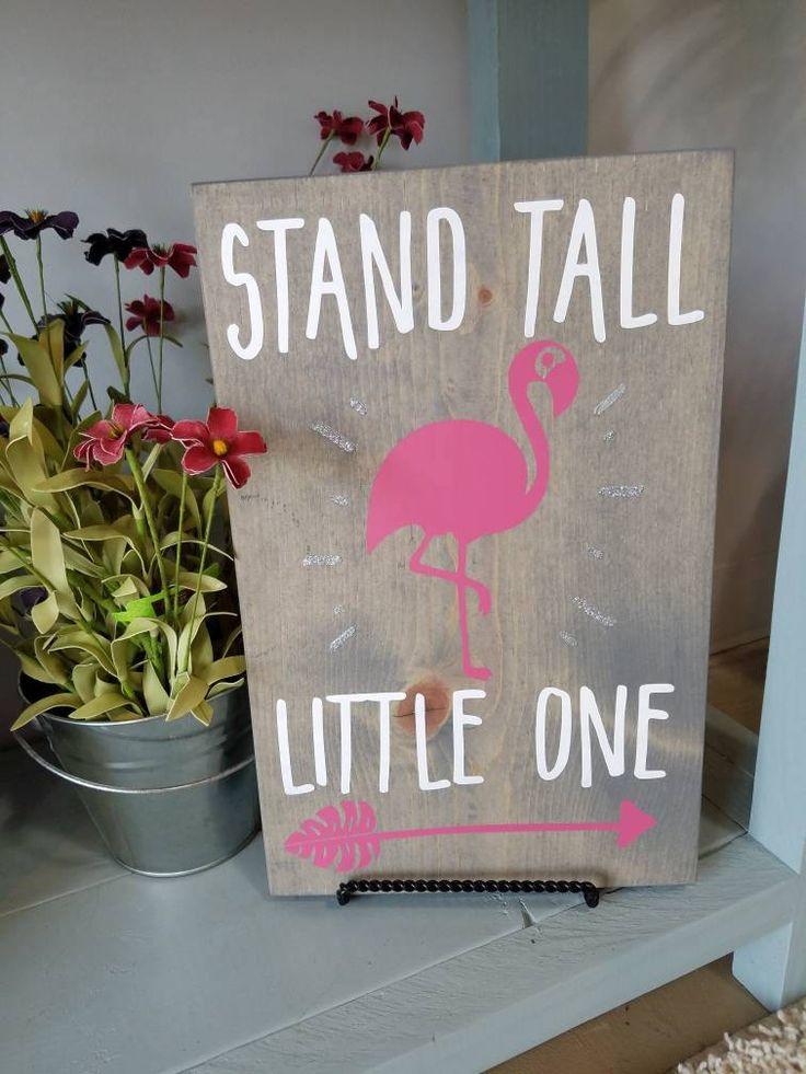Nursery sign- wood sign, nursery room decor, nursery decor, wooden, Stand tall little one, Flamingos, Flamingo nursery, Stand tall. by PixieDustLouisville on Etsy