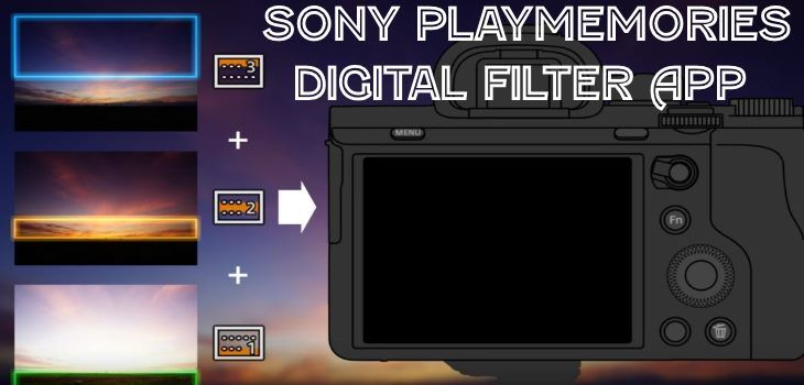 Sony PlayMemories Camera Apps Digital Filter Replaces Sky HDR #Sony-apps #SonyCameras
