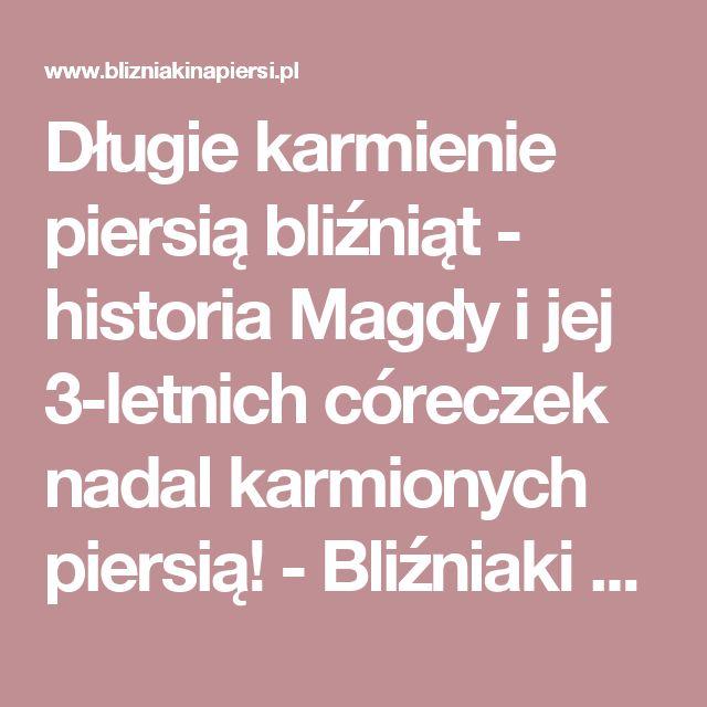 Długie karmienie piersią bliźniąt - historia Magdy i jej 3-letnich córeczek nadal karmionych piersią! - Bliźniaki na piersi