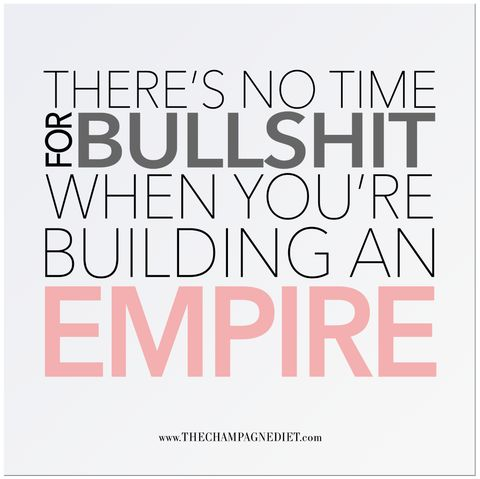 "THERE'S NO TIME FOR BULLSHIT Poster 12"" x 12"" – The Champagne Diet #boss #girlboss #buildyourempire"