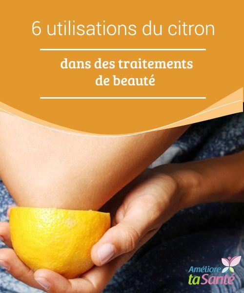6 utilisations du #citron dans des #traitements de beauté Le citron est l'un des #fruits les plus consommés du monde. Il est cultivé tout au long de #l'année, et entre dans la composition de nombreuses recettes.