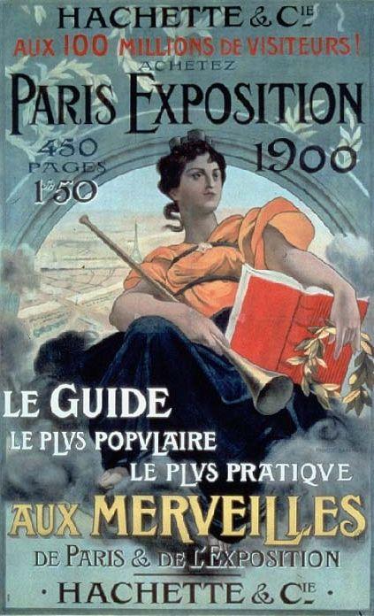 ¤ Paris Exposition 1900.  Hachette et Cie. aux 100 millions de visiteurs achetez le guide le plus populaire, le plus pratique : aux merveilles de Paris et de l'Exposition