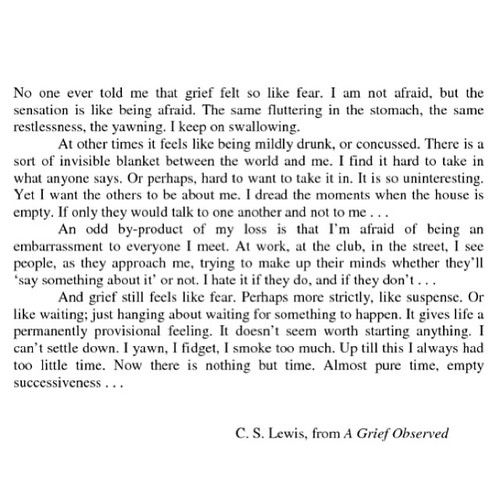 the world of grief and loss in a grief observed by cs lewis 2018-6-6 i also have become much acquainted with grief now through the death of my great  one seems at moments to be living in a new world  - letters of c s lewis.