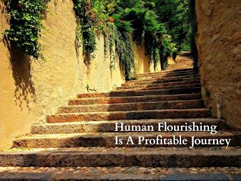 Human flourishing is essential for the success of humanity and that includes business.