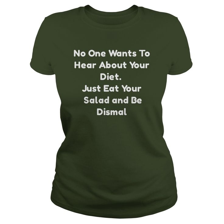 No One Cares About Your Diet #gift #ideas #Popular #Everything #Videos #Shop #Animals #pets #Architecture #Art #Cars #motorcycles #Celebrities #DIY #crafts #Design #Education #Entertainment #Food #drink #Gardening #Geek #Hair #beauty #Health #fitness #History #Holidays #events #Home decor #Humor #Illustrations #posters #Kids #parenting #Men #Outdoors #Photography #Products #Quotes #Science #nature #Sports #Tattoos #Technology #Travel #Weddings #Women