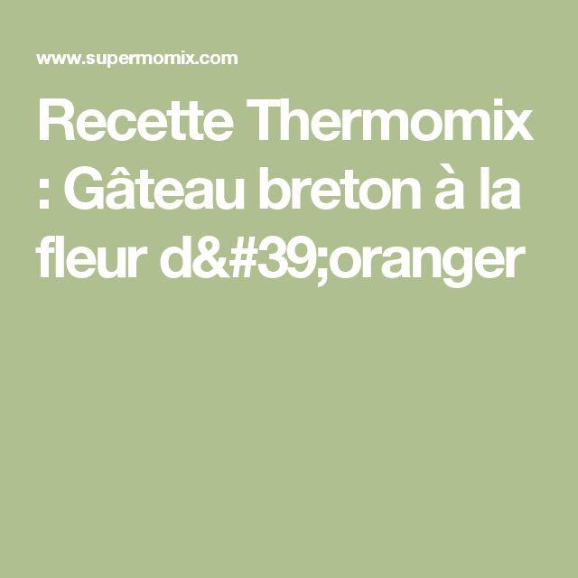 Recette gateau breton thermomix