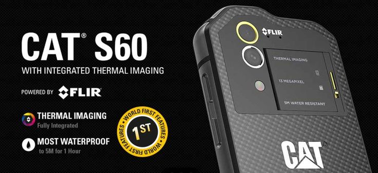 Cat S60 World's First Thermal Camera Smartphone Specification