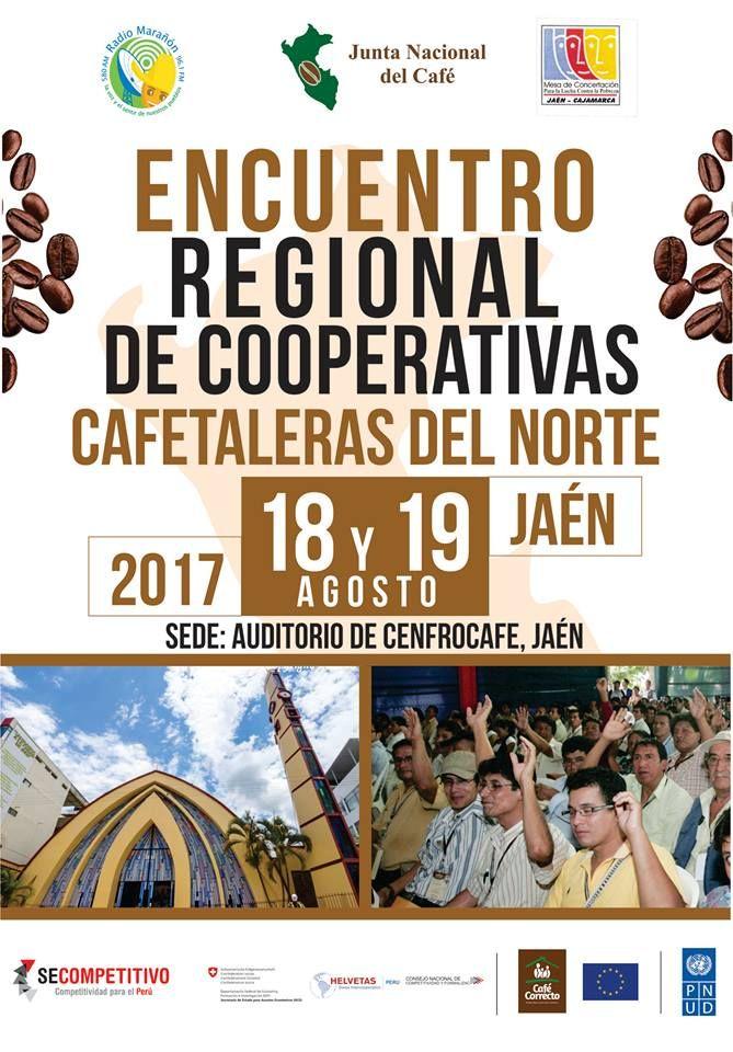 Encuentro Regional de Cooperativas Cafetaleras del NORTE 18 y 19 de agosto Jaén: Sede Auditorio de CENFROCAFE #TomaCaféPeruano
