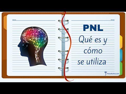 La Programación Neurolingüística (PNL): Qué es y cómo se utiliza - Blog de psicología PsicoActiva