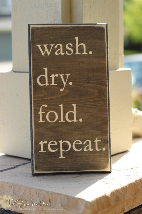 Wash Dry Fold Repeat Laundry Room Saying By Thestickerhut On Etsy 22 50