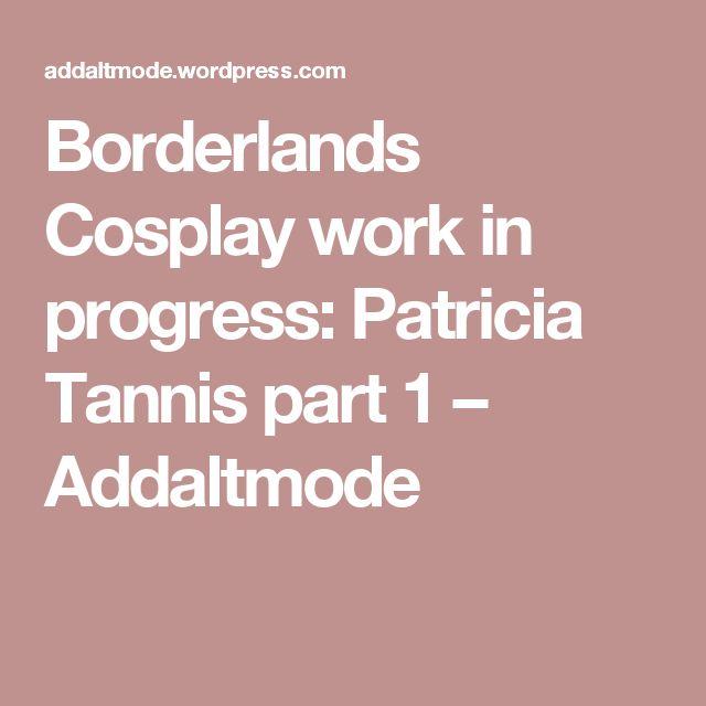 Borderlands Cosplay work in progress: Patricia Tannis part 1 – Addaltmode
