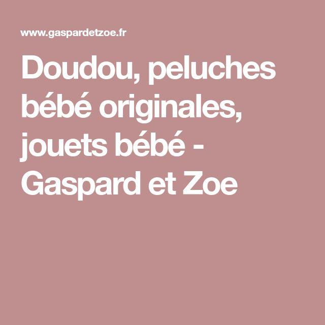 Doudou, peluches bébé originales, jouets bébé - Gaspard et Zoe