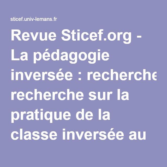 Revue Sticef.org - La pédagogie inversée: recherche sur la pratique de la classe inversée au lycée